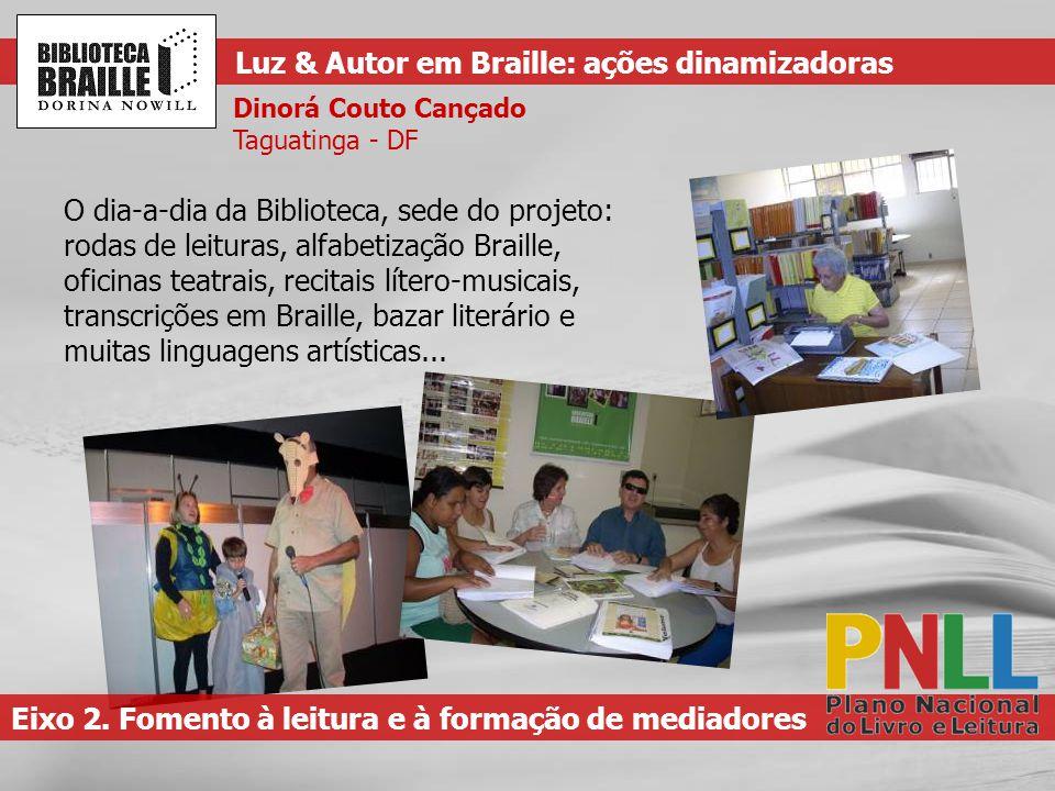 O dia-a-dia da Biblioteca, sede do projeto: rodas de leituras, alfabetização Braille, oficinas teatrais, recitais lítero-musicais, transcrições em Bra