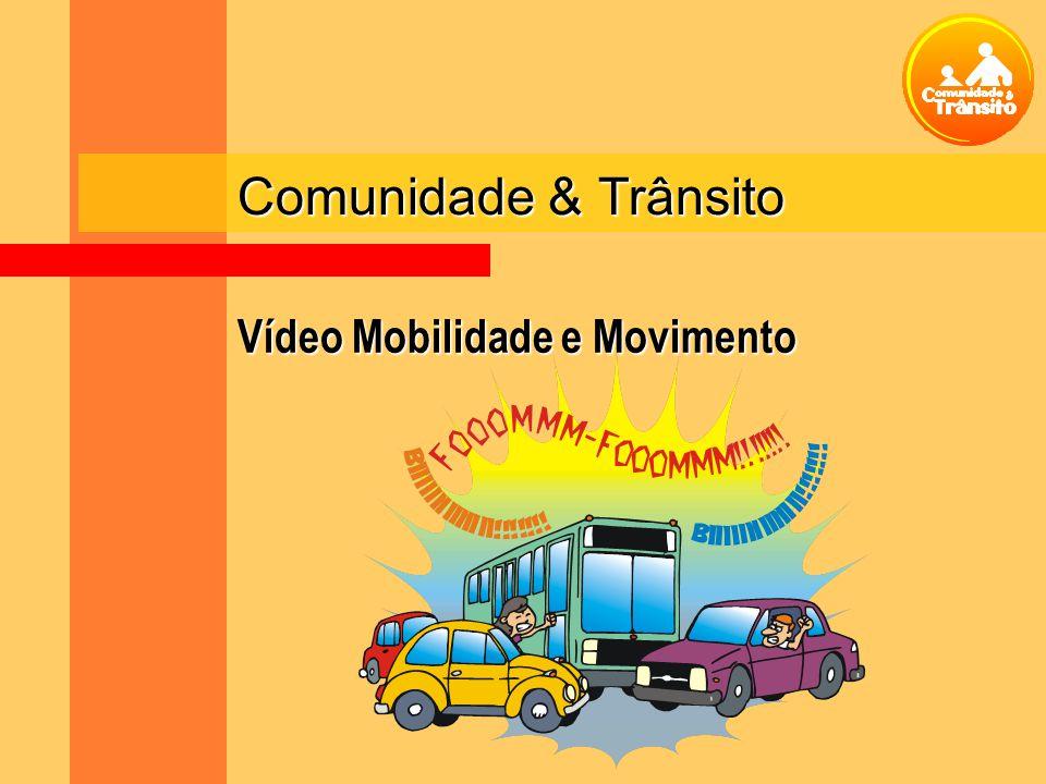 Comunidade & Trânsito Vídeo Mobilidade e Movimento