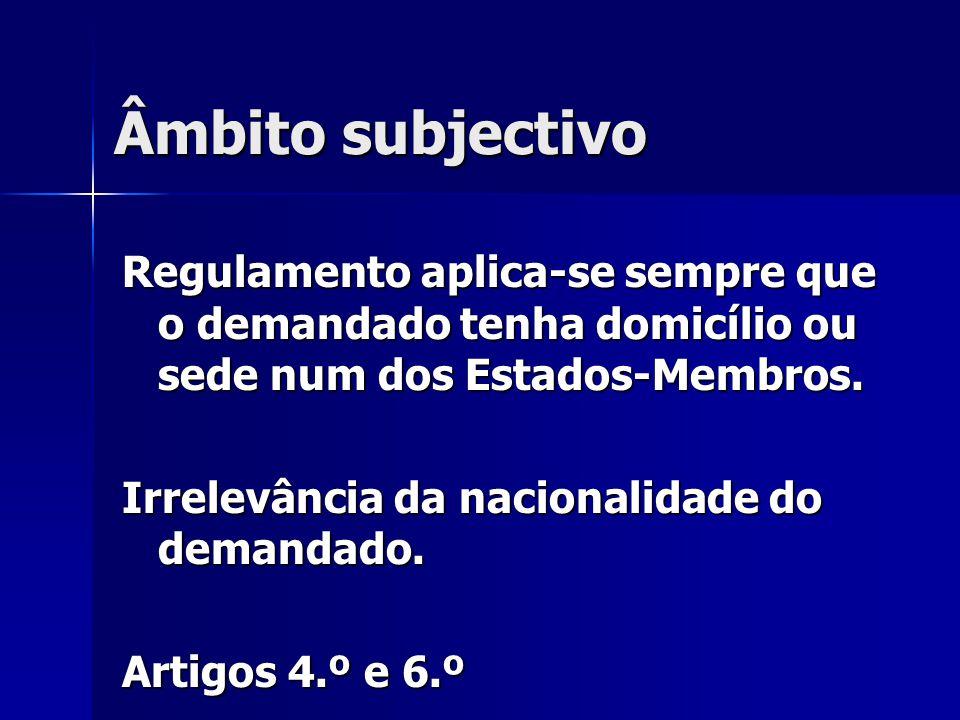 Âmbito subjectivo Regulamento aplica-se sempre que o demandado tenha domicílio ou sede num dos Estados-Membros. Irrelevância da nacionalidade do deman