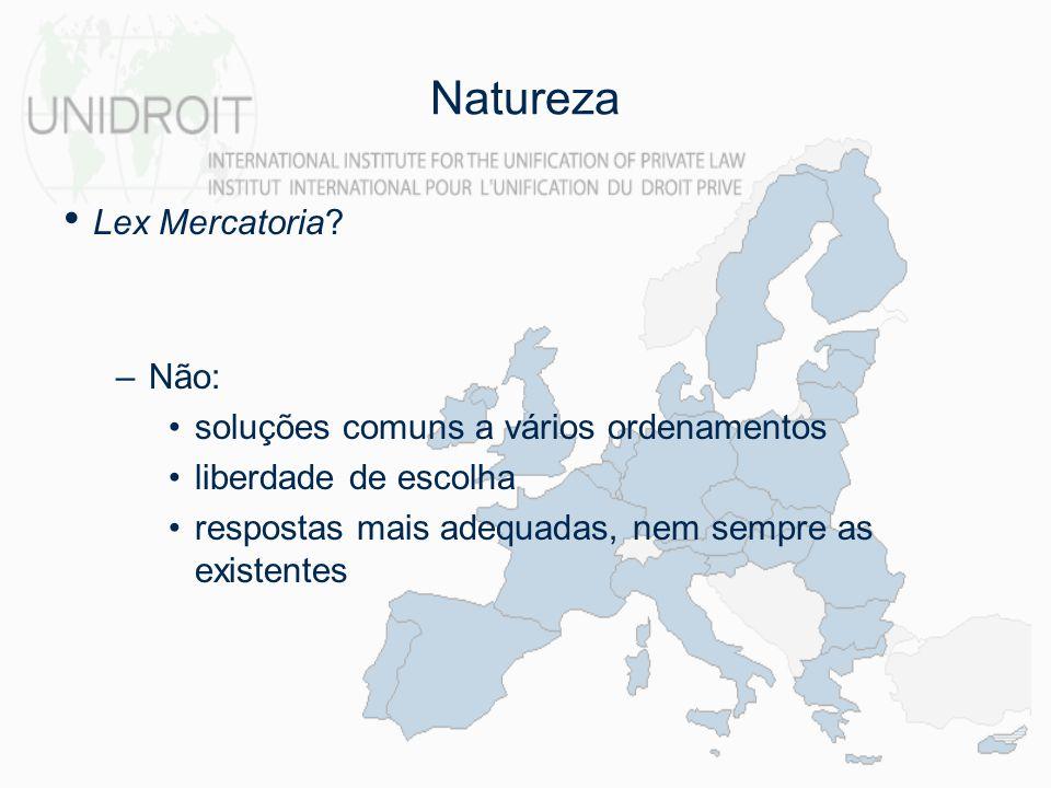 Natureza Lex Mercatoria? –Não: soluções comuns a vários ordenamentos liberdade de escolha respostas mais adequadas, nem sempre as existentes