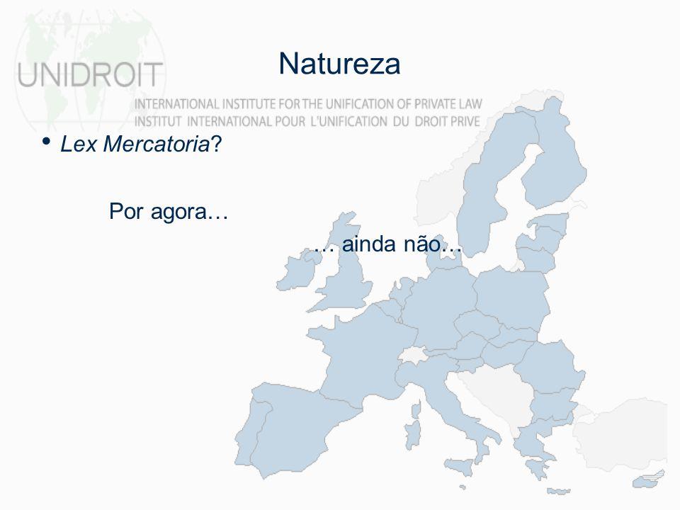 Natureza Lex Mercatoria? Por agora… … ainda não…