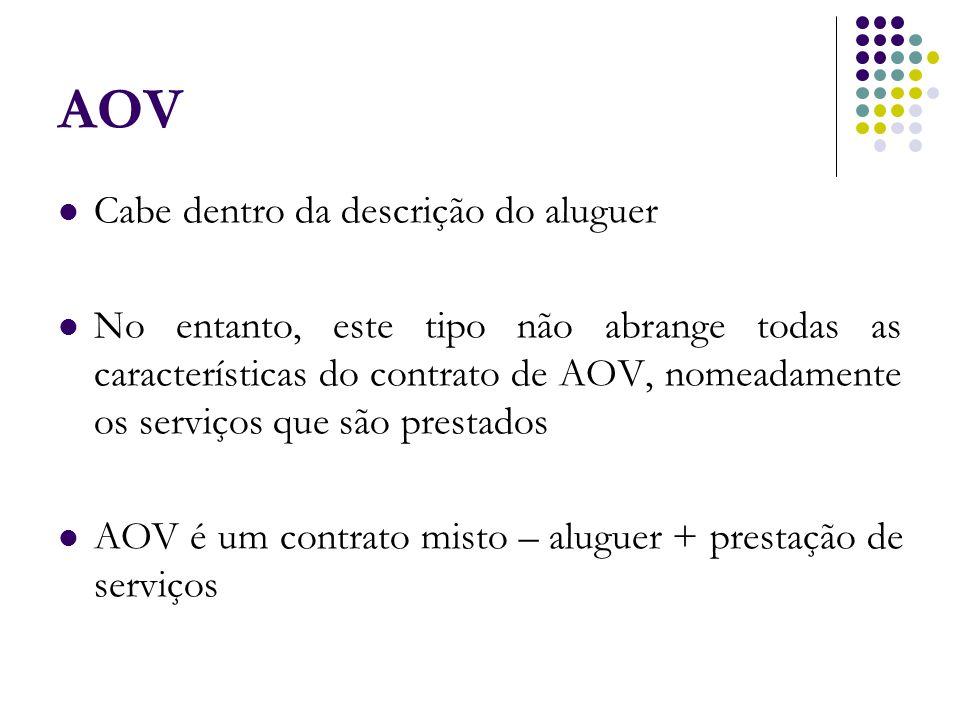AOV Cabe dentro da descrição do aluguer No entanto, este tipo não abrange todas as características do contrato de AOV, nomeadamente os serviços que sã