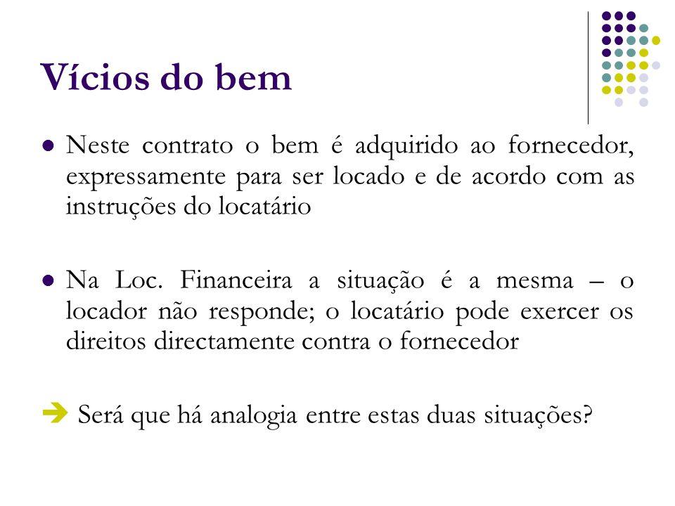 Vícios do bem Neste contrato o bem é adquirido ao fornecedor, expressamente para ser locado e de acordo com as instruções do locatário Na Loc. Finance