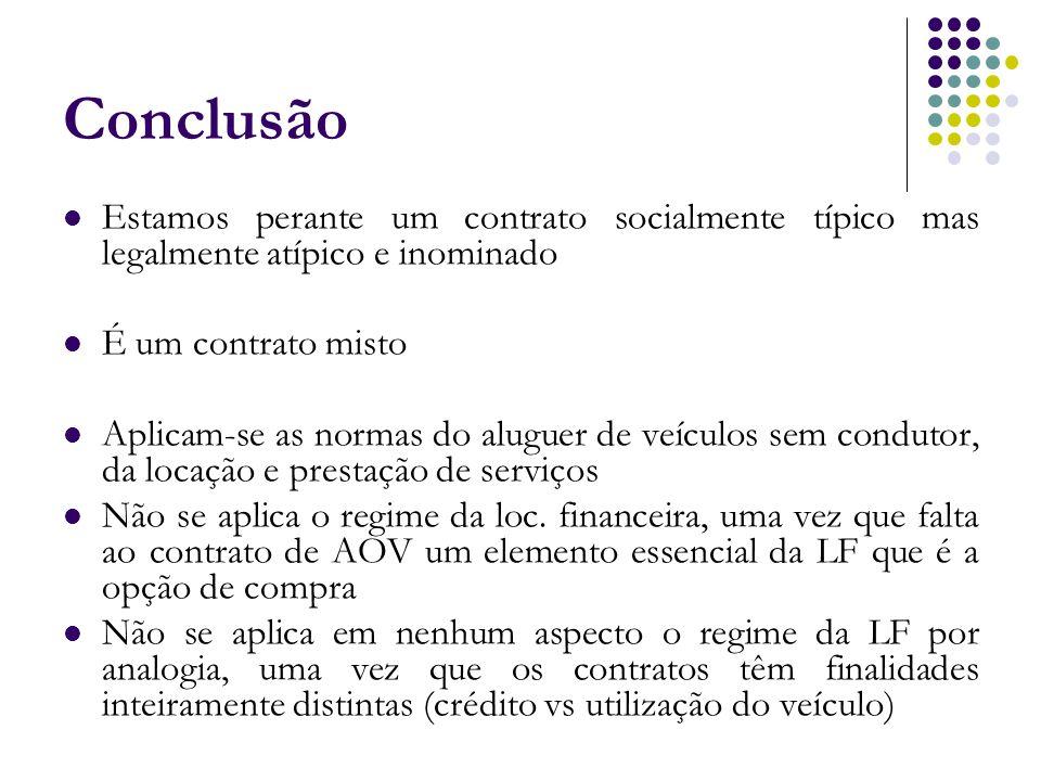 Conclusão Estamos perante um contrato socialmente típico mas legalmente atípico e inominado É um contrato misto Aplicam-se as normas do aluguer de veí