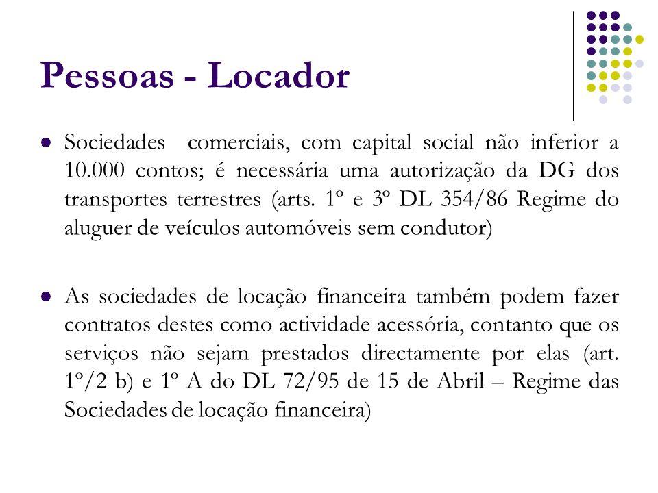 Pessoas - Locador Sociedades comerciais, com capital social não inferior a 10.000 contos; é necessária uma autorização da DG dos transportes terrestre