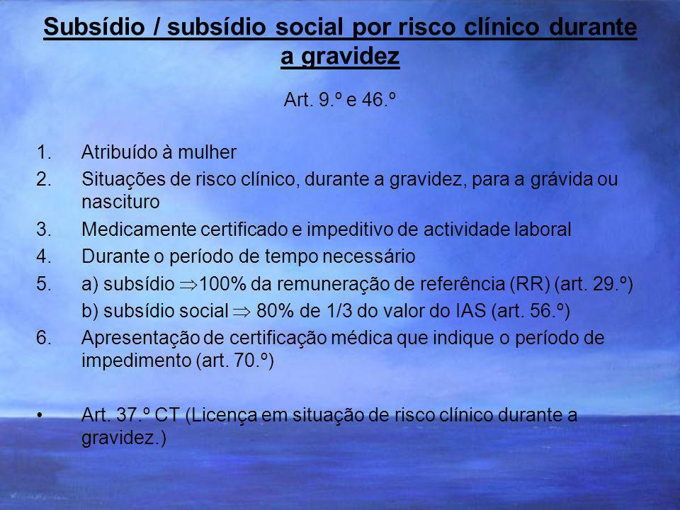 Subsídio / subsídio social por risco clínico durante a gravidez Art.