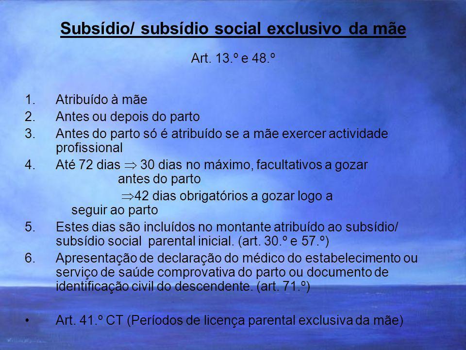 Subsídio/ subsídio social exclusivo da mãe Art.