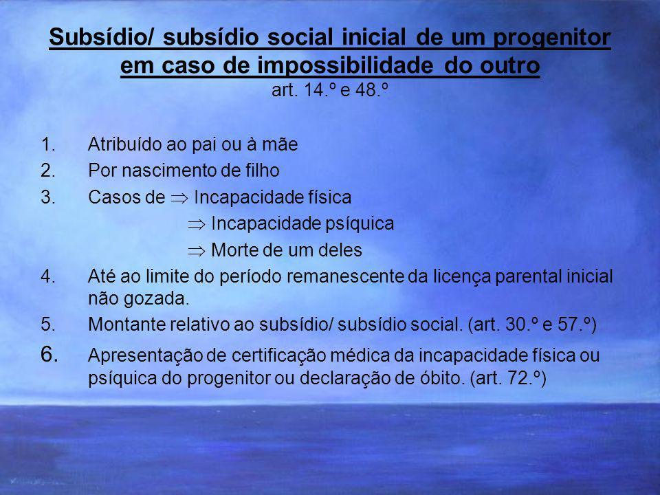 Subsídio/ subsídio social inicial de um progenitor em caso de impossibilidade do outro art.