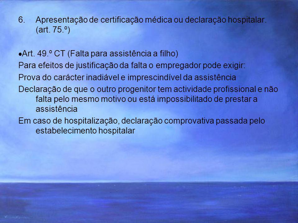 6.Apresentação de certificação médica ou declaração hospitalar.