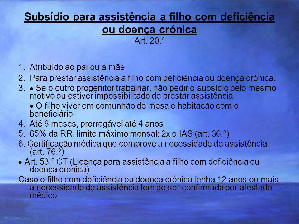 Subsídio para assistência a filho com deficiência ou doença crónica Art.