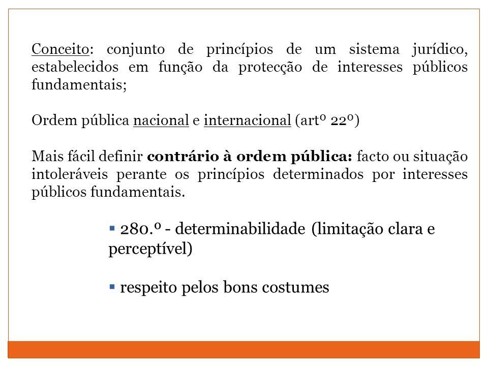 Conceito: conjunto de princípios de um sistema jurídico, estabelecidos em função da protecção de interesses públicos fundamentais; Ordem pública nacio
