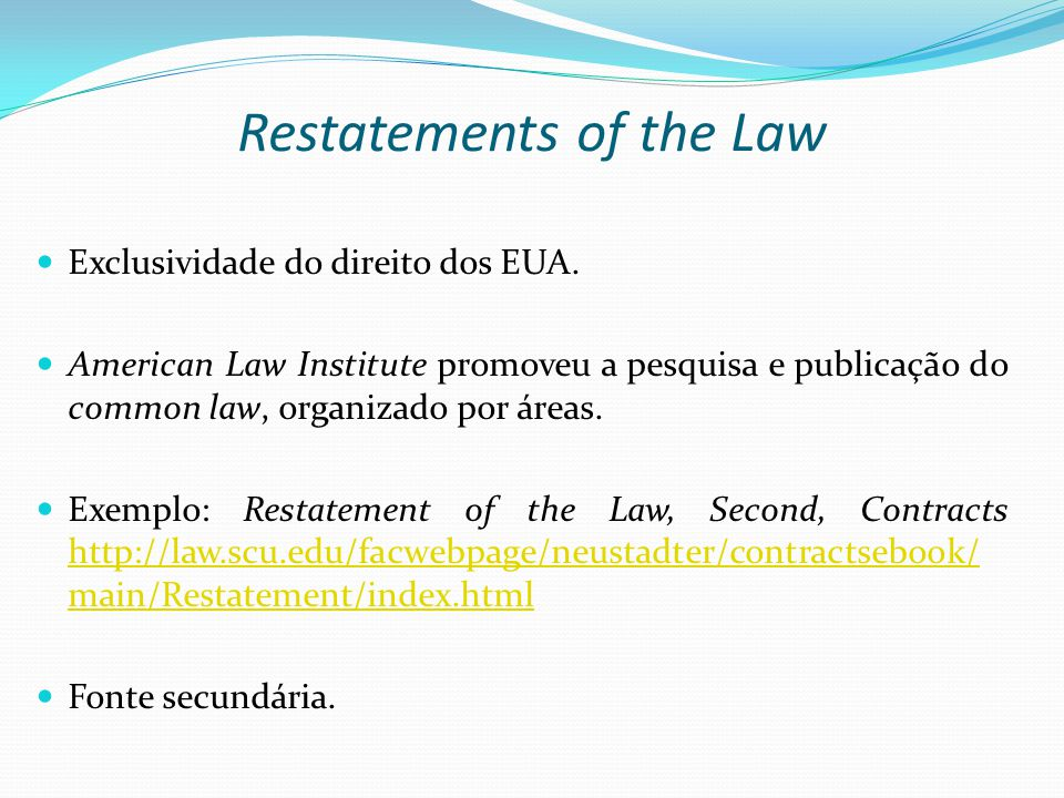 Restatements of the Law Exclusividade do direito dos EUA.