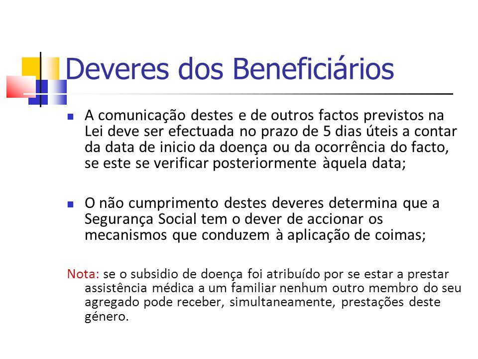 Deveres dos Beneficiários A comunicação destes e de outros factos previstos na Lei deve ser efectuada no prazo de 5 dias úteis a contar da data de ini