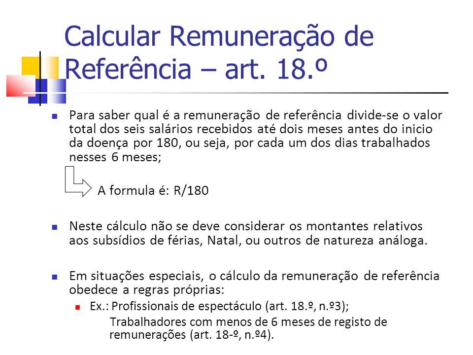 Calcular Remuneração de Referência – art. 18.º Para saber qual é a remuneração de referência divide-se o valor total dos seis salários recebidos até d