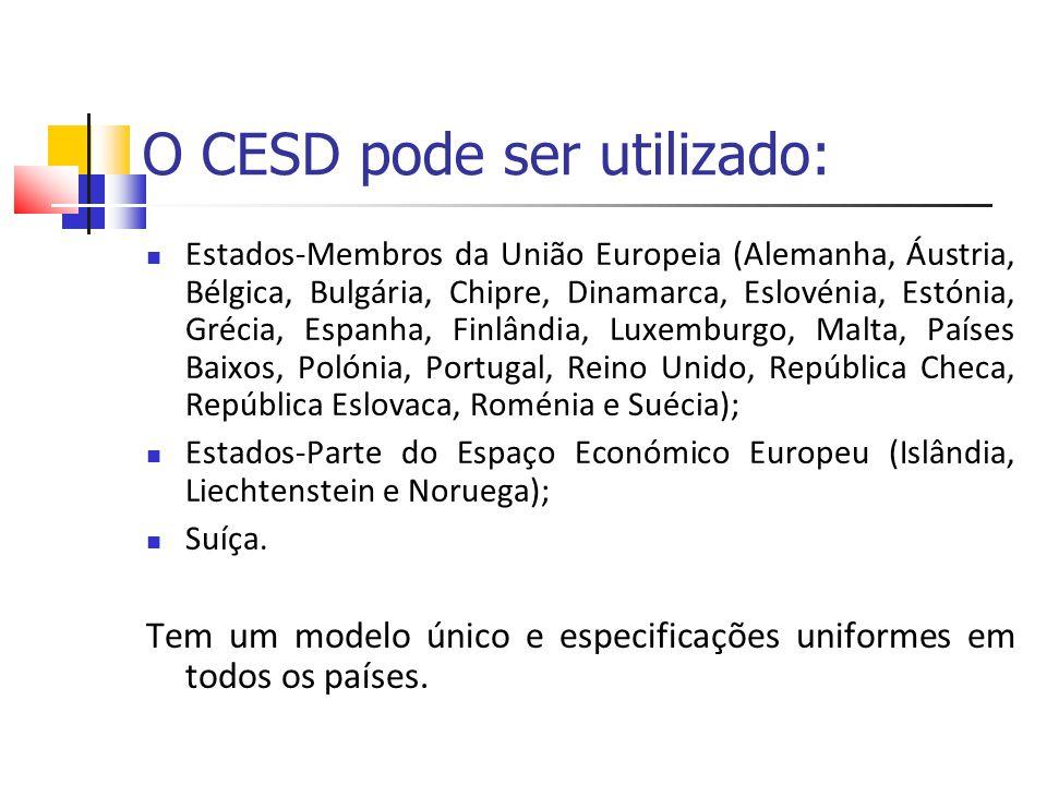 O CESD pode ser utilizado: Estados-Membros da União Europeia (Alemanha, Áustria, Bélgica, Bulgária, Chipre, Dinamarca, Eslovénia, Estónia, Grécia, Esp