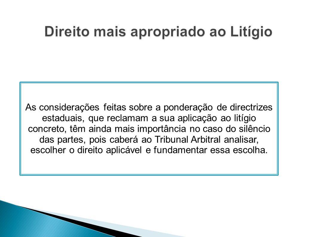 As considerações feitas sobre a ponderação de directrizes estaduais, que reclamam a sua aplicação ao litígio concreto, têm ainda mais importância no c