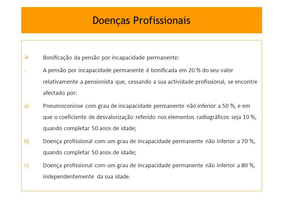 Bonificação da pensão por incapacidade permanente: -A pensão por incapacidade permanente é bonificada em 20 % do seu valor relativamente a pensionista