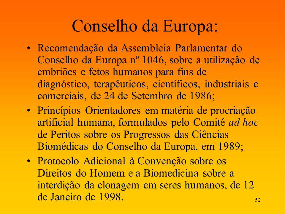 52 Conselho da Europa: Recomendação da Assembleia Parlamentar do Conselho da Europa nº 1046, sobre a utilização de embriões e fetos humanos para fins