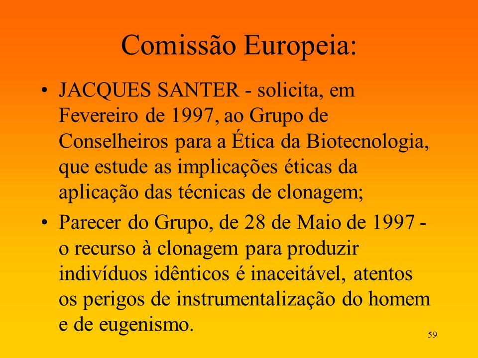 59 Comissão Europeia: JACQUES SANTER - solicita, em Fevereiro de 1997, ao Grupo de Conselheiros para a Ética da Biotecnologia, que estude as implicaçõ