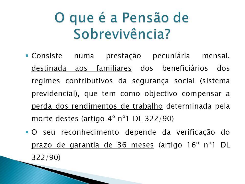 Consiste numa prestação pecuniária mensal, destinada aos familiares dos beneficiários dos regimes contributivos da segurança social (sistema previdenc