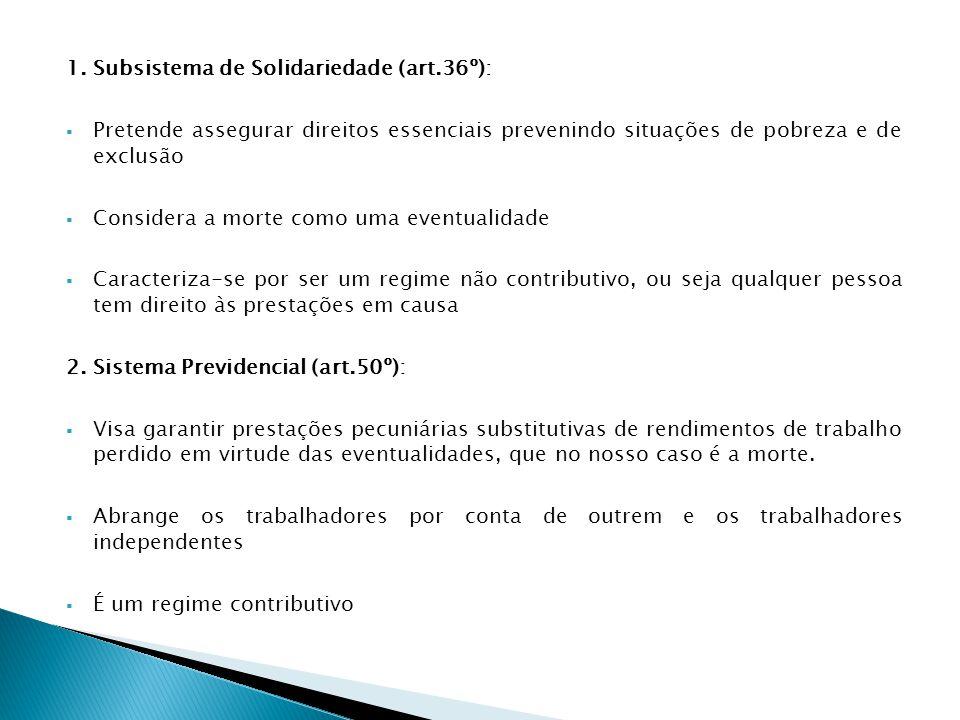DL 322/90 – Sistema Previdencial: Morte como eventualidade (art.1º, nº1) Protecção: beneficiários do regime geral da segurança social (art.1º, nº1) Exclusão: beneficiários da Caixa de Abono de Família dos Empregados Bancários (art.1º, nº2)