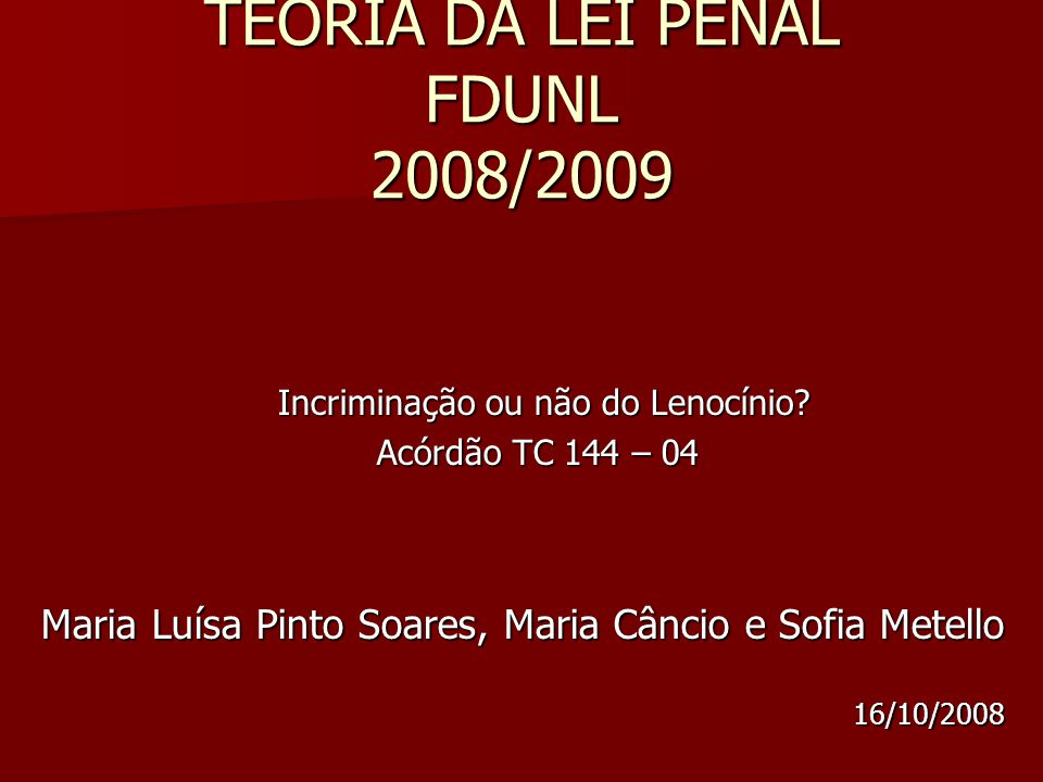 TEORIA DA LEI PENAL FDUNL 2008/2009 Incriminação ou não do Lenocínio.