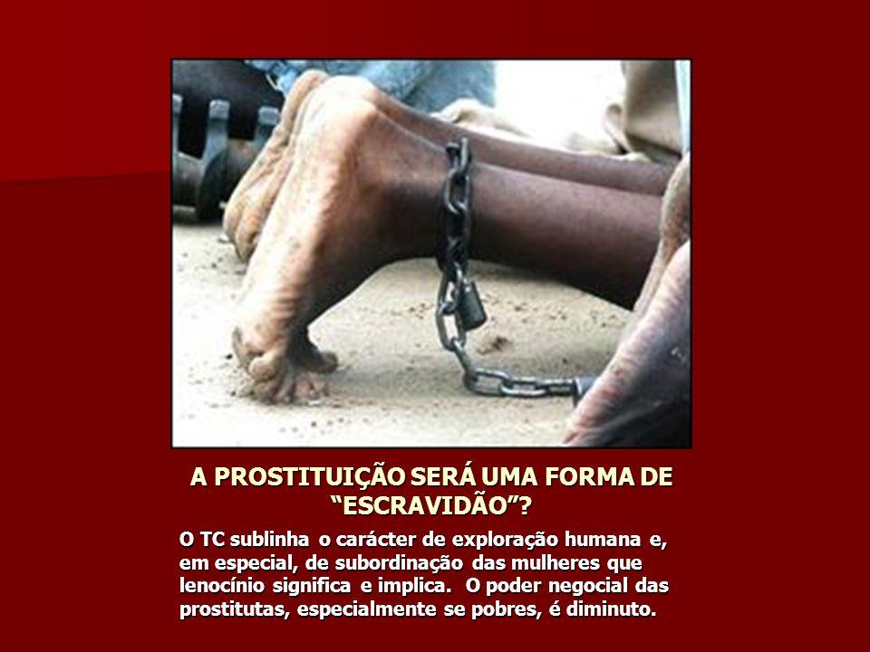 A PROSTITUIÇÃO SERÁ UMA FORMA DE ESCRAVIDÃO.