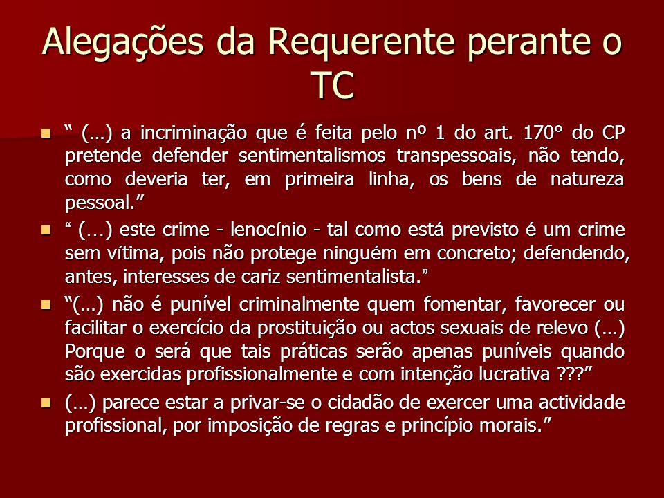 Alegações da Requerente perante o TC (…) a incriminação que é feita pelo nº 1 do art.