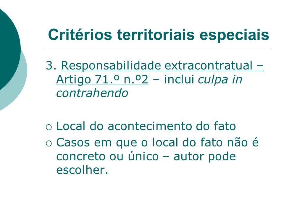 3. Responsabilidade extracontratual – Artigo 71.º n.º2 – inclui culpa in contrahendo Local do acontecimento do fato Casos em que o local do fato não é