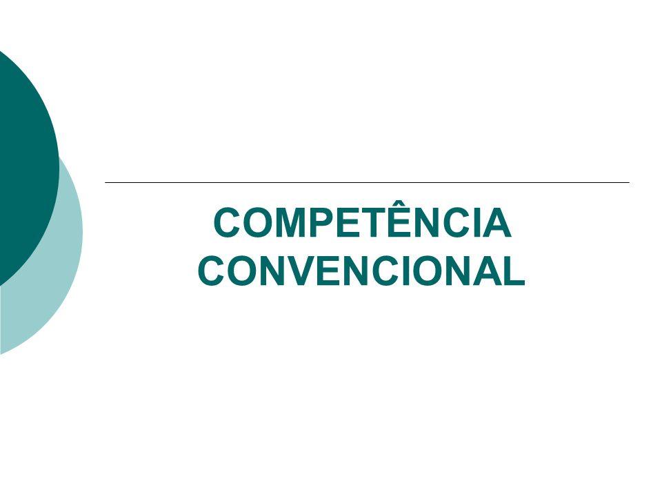 COMPETÊNCIA CONVENCIONAL
