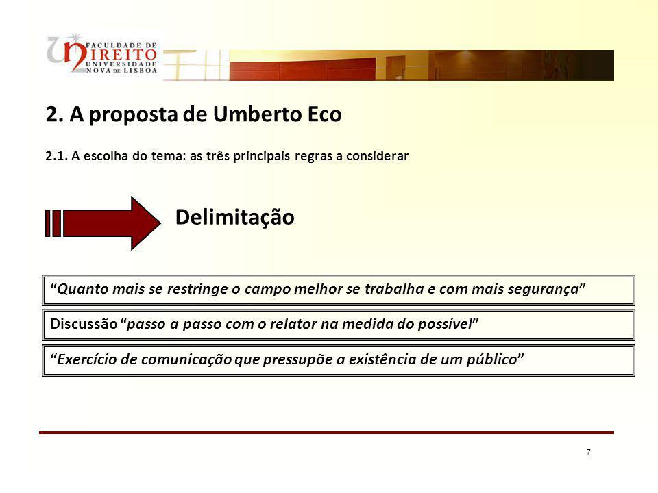 7 2. A proposta de Umberto Eco Quanto mais se restringe o campo melhor se trabalha e com mais segurança Discussão passo a passo com o relator na medid