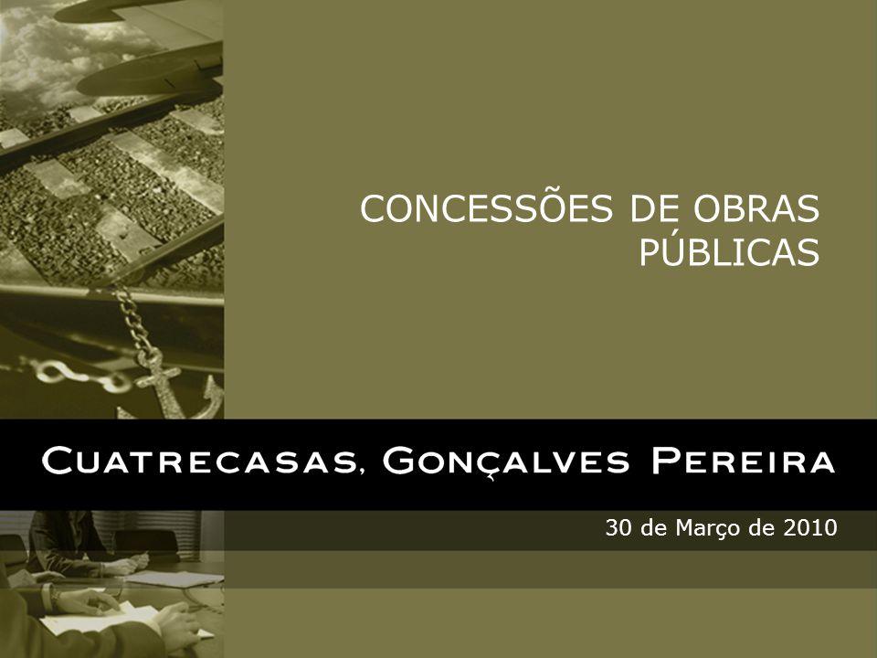 30 de Março de 2010 CONCESSÕES DE OBRAS PÚBLICAS