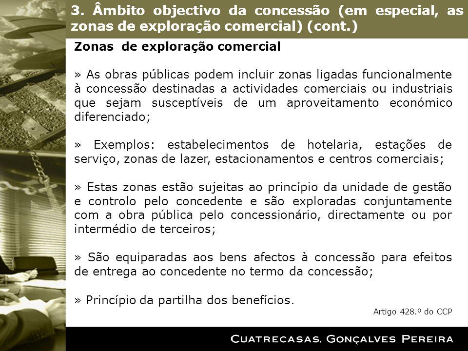 3. Âmbito objectivo da concessão (em especial, as zonas de exploração comercial) (cont.) Zonas de exploração comercial » As obras públicas podem inclu