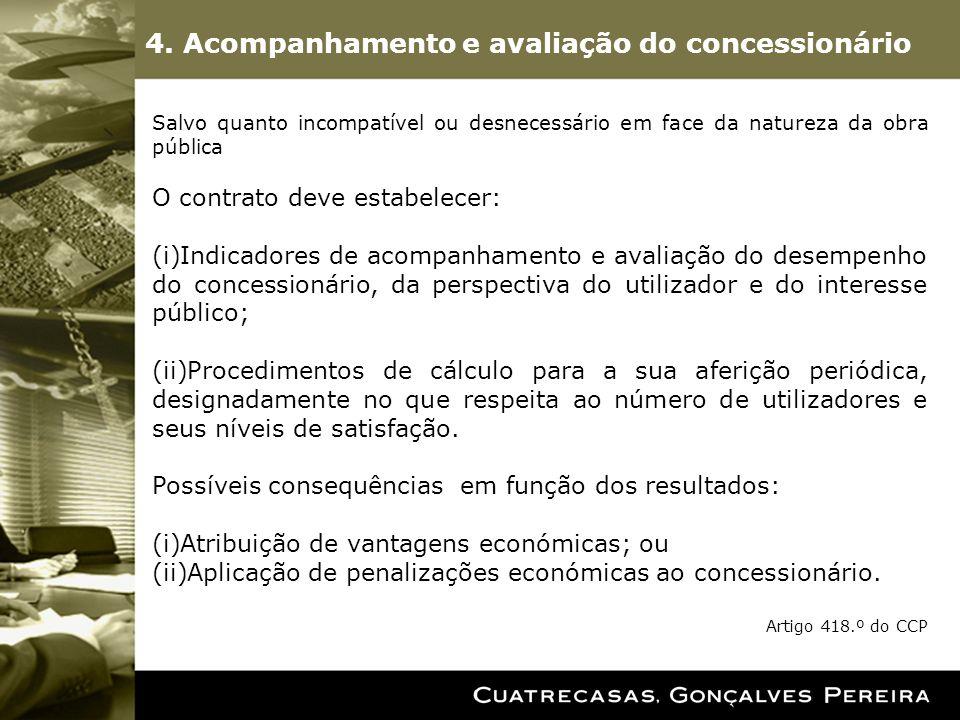 4. Acompanhamento e avaliação do concessionário Salvo quanto incompatível ou desnecessário em face da natureza da obra pública O contrato deve estabel