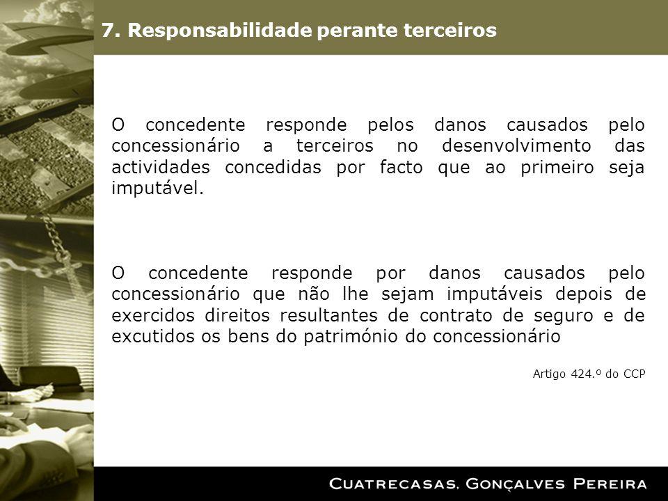 O concedente responde pelos danos causados pelo concessionário a terceiros no desenvolvimento das actividades concedidas por facto que ao primeiro seja imputável.
