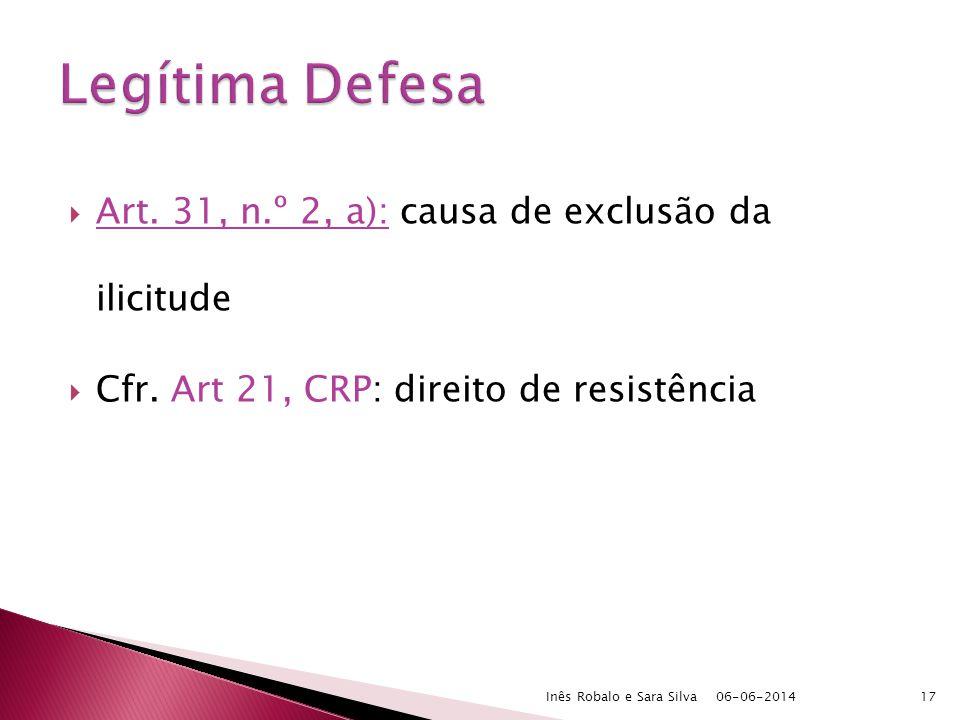 Art. 31, n.º 2, a): causa de exclusão da ilicitude Cfr.