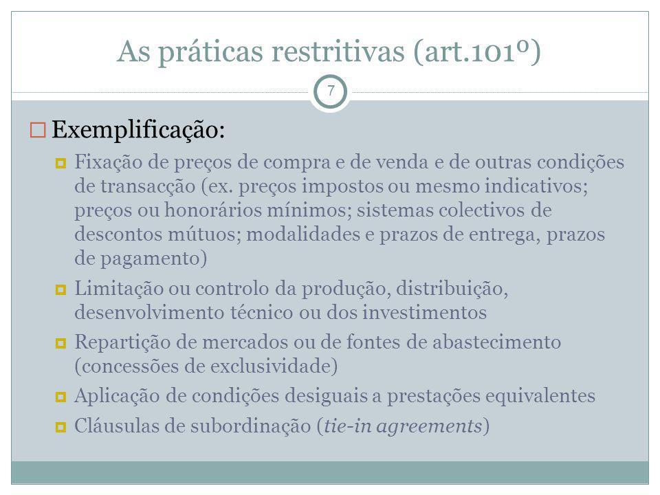 As práticas restritivas (art.101º) 7 Exemplificação: Fixação de preços de compra e de venda e de outras condições de transacção (ex. preços impostos o