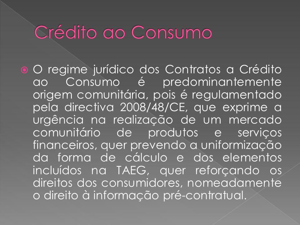 O regime jurídico dos Contratos a Crédito ao Consumo é predominantemente origem comunitária, pois é regulamentado pela directiva 2008/48/CE, que expri