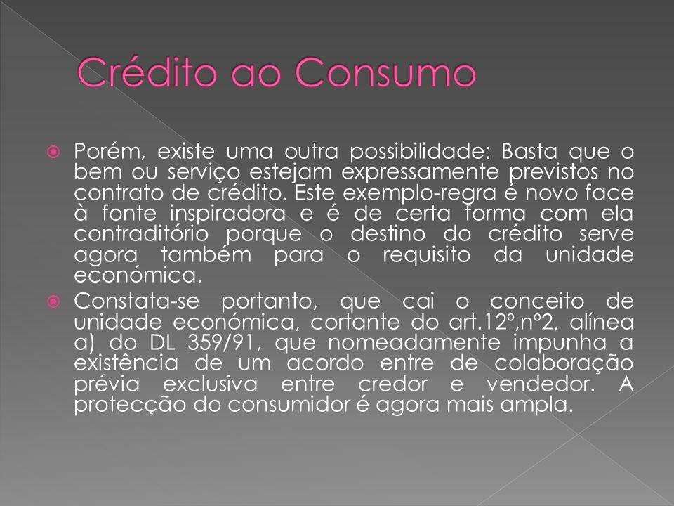 Porém, existe uma outra possibilidade: Basta que o bem ou serviço estejam expressamente previstos no contrato de crédito. Este exemplo-regra é novo fa