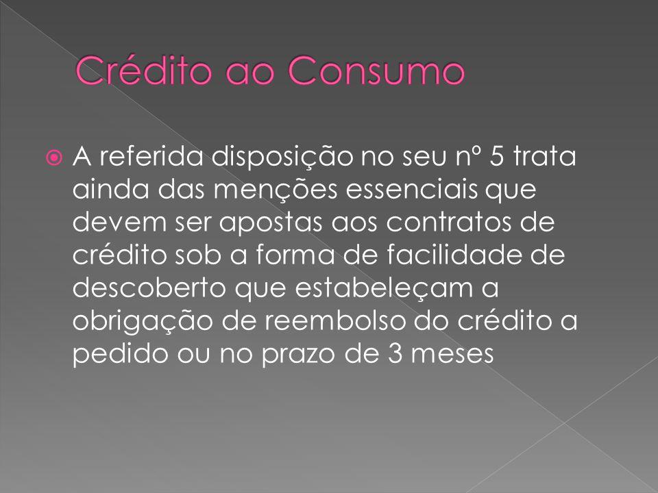 A referida disposição no seu nº 5 trata ainda das menções essenciais que devem ser apostas aos contratos de crédito sob a forma de facilidade de desco