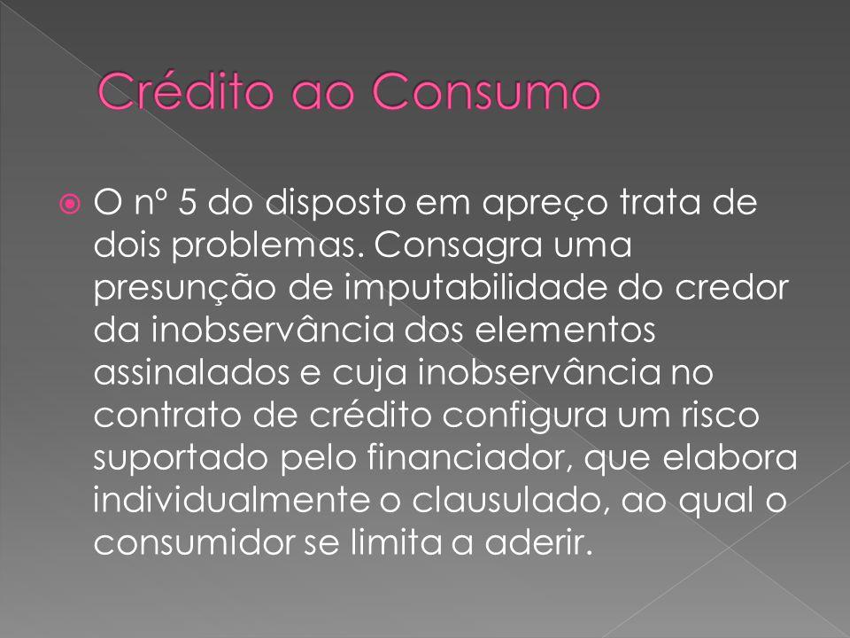 O nº 5 do disposto em apreço trata de dois problemas. Consagra uma presunção de imputabilidade do credor da inobservância dos elementos assinalados e