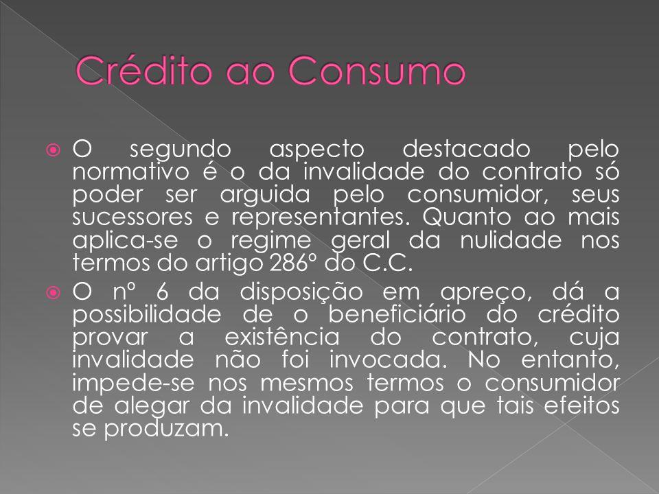 O segundo aspecto destacado pelo normativo é o da invalidade do contrato só poder ser arguida pelo consumidor, seus sucessores e representantes. Quant