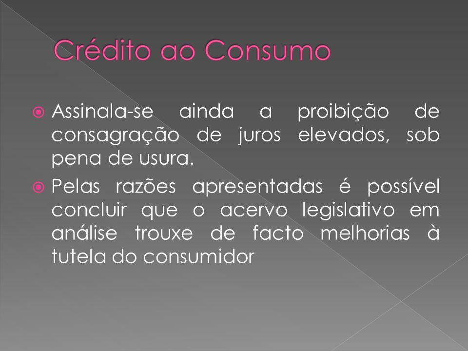 Assinala-se ainda a proibição de consagração de juros elevados, sob pena de usura. Pelas razões apresentadas é possível concluir que o acervo legislat