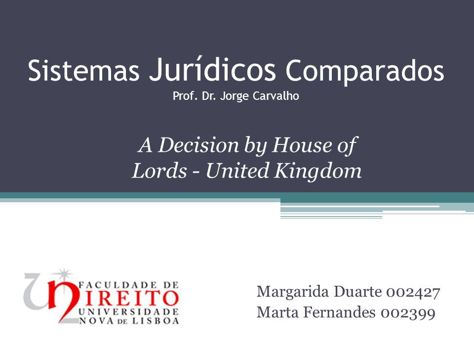 House of Lords House of Lords foi substituído em Outubro de 2009 pelo Supreme Court of United Kingdom.