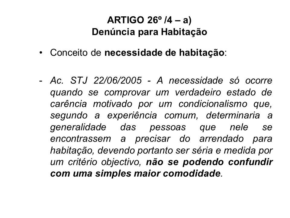 ARTIGO 26º /4 – a) Denúncia para Habitação Conceito de necessidade de habitação: -Ac.