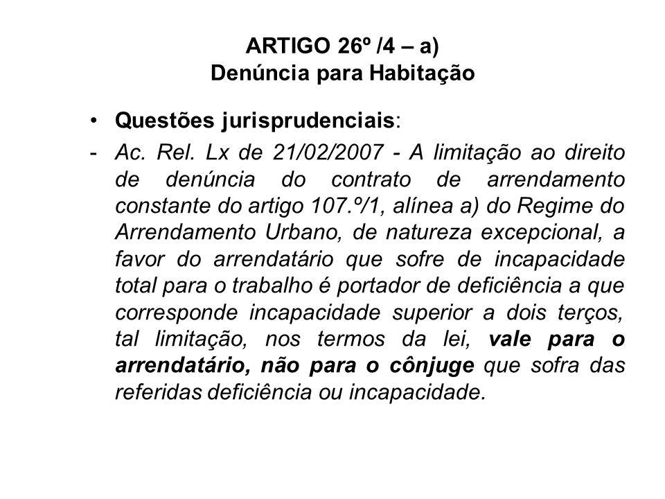 ARTIGO 26º /4 – a) Denúncia para Habitação Questões jurisprudenciais: -Ac.