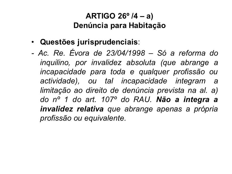 ARTIGO 26º /4 – a) Denúncia para Habitação Questões jurisprudenciais: - Ac.