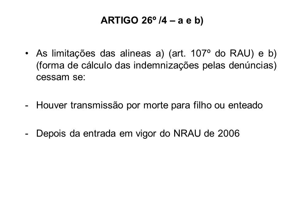 ARTIGO 26º /4 – a e b) As limitações das alineas a) (art.