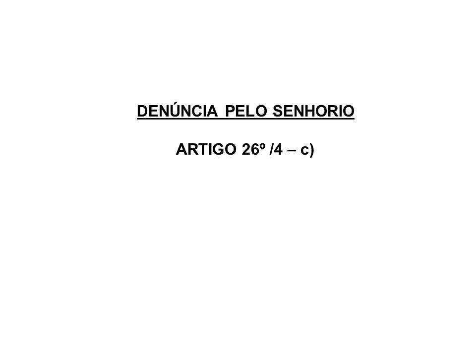 ARTIGO 26º /4 – b) Denúncia Justificada Art.
