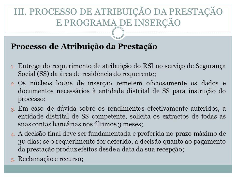 III. PROCESSO DE ATRIBUIÇÃO DA PRESTAÇÃO E PROGRAMA DE INSERÇÃO Processo de Atribuição da Prestação 1. Entrega do requerimento de atribuição do RSI no